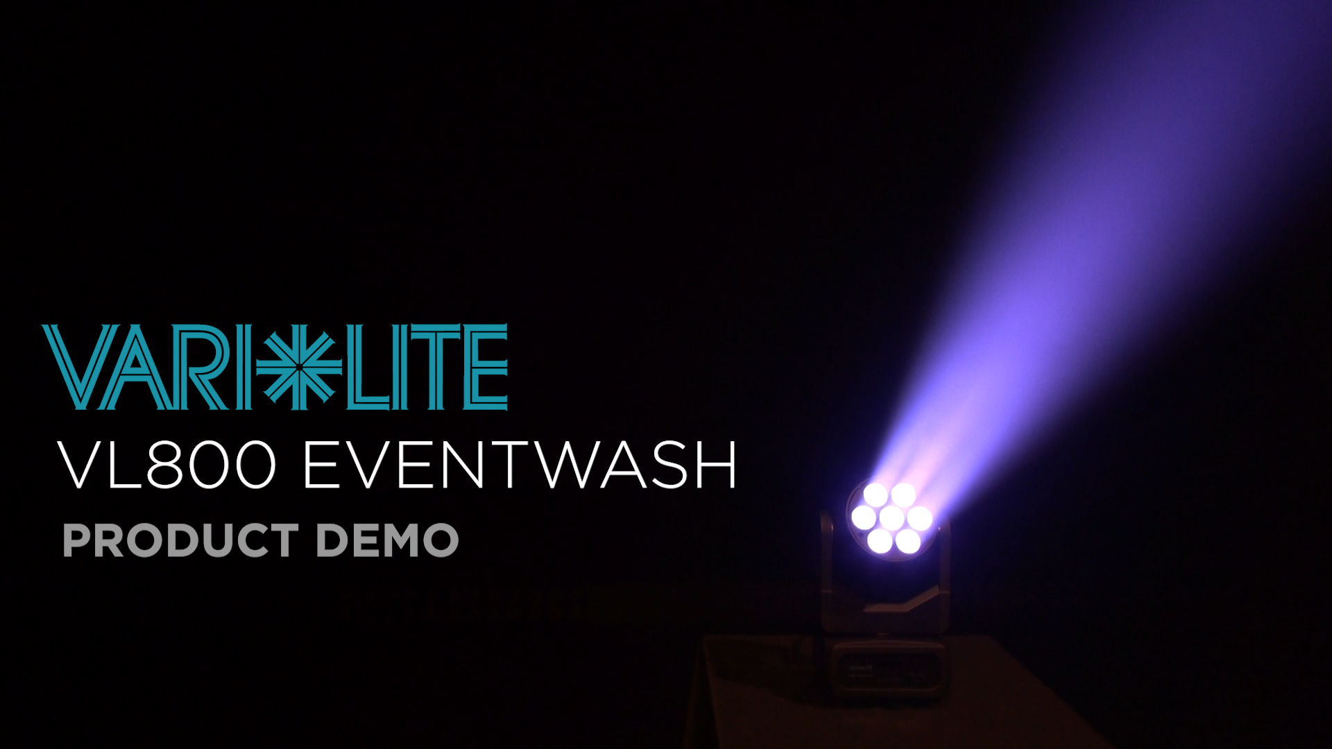 VL800 Eventwash Product Demo